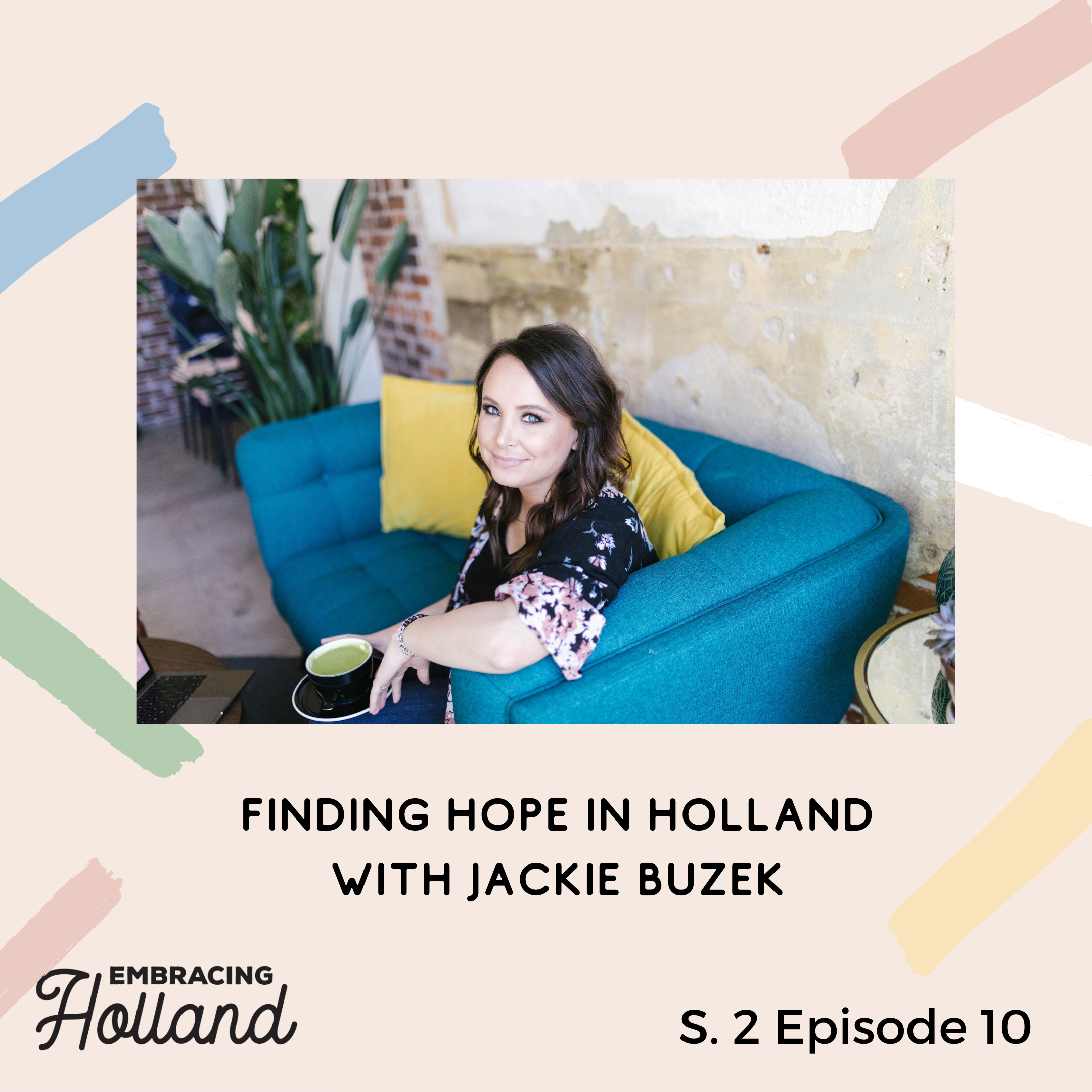 Embracing Holland Episode Graphic